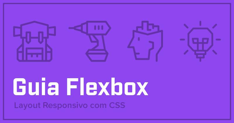 Guia completo de Flexbox - CSS - display: flex